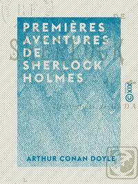 Premi?res aventures de Sherlock Holmes
