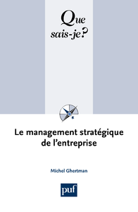 Le management stratégique de l'entreprise, « Que sais-je ? » n° 2463