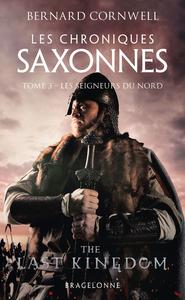 Les chroniques saxonnes. Volume 3, Les seigneurs du Nord