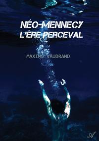 N?o-Mennecy : L'?re Perceval