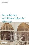 Livre numérique Les arabisants et la France coloniale. 1780-1930