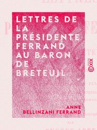 Lettres de la présidente Ferrand au baron de Breteuil