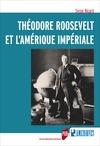 Livre numérique Théodore Roosevelt et l'Amérique impériale