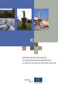 Guidance on the development of legislation and administration systems in the field of cultural heritage