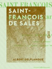 Saint-Fran?ois de Sales, Humaniste et ?crivain latin