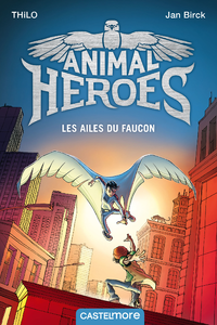 Animal heroes, Les ailes du faucon