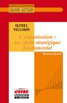 Livre numérique Oliver E. Williamson - L'organisation : un choix stratégique fondamental