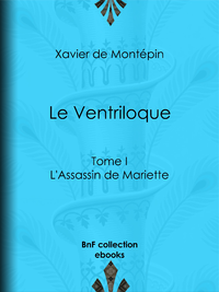 Le Ventriloque, Tome I - L'Assassin de Mariette