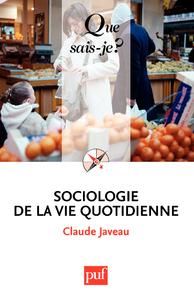 Sociologie de la vie quotidienne, « Que sais-je ? » n° 3664