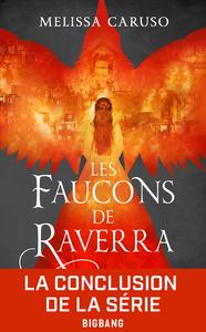 Les faucons de Raverra. Volume 3, L'Empire libéré