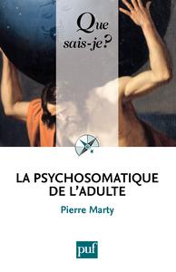 La psychosomatique de l'adulte, « Que sais-je ? » n° 1850