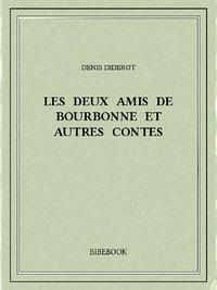 Les deux amis de Bourbonne et autres contes