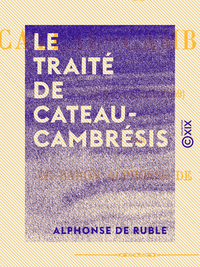 Le Trait? de Cateau-Cambr?sis