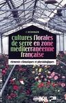 Livre numérique Cultures florales de serre en zone méditerranéenne française