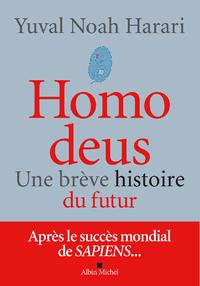 Homo deus, UNE BRÈVE HISTOIRE DU FUTUR