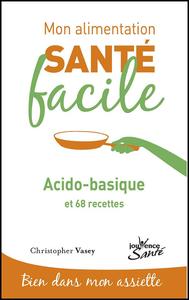 Mon alimentation santé facile : acido-basique