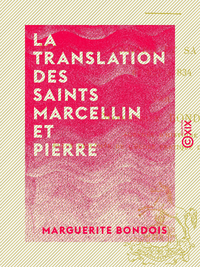 La Translation des saints Marcellin et Pierre