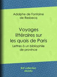 Voyages littéraires sur les quais de Paris, Lettres à un bibliophile de province