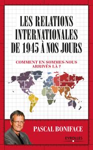 Livre numérique Les relations internationales de 1945 à nos jours