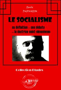 Le socialisme : sa définition - ses débuts - la doctrine Saint-Simonienne
