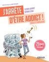 Livre numérique J'arrête d'être addict ! (grâce à l'autohypnose)