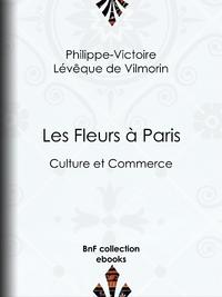 Les Fleurs à Paris, Culture et commerce