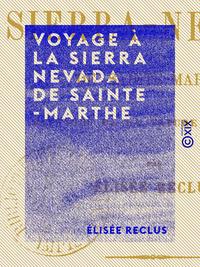 Voyage ? la Sierra Nevada de Sainte-Marthe, Paysage de la nature tropicale