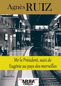 Mr le Président & Eugénie au pays des merveilles