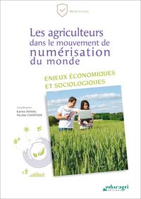 Les agriculteurs dans le mouvement de numérisation du monde (ePub), Enjeux économiques et sociologiques