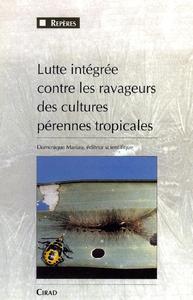 Lutte intégrée contre les ravageurs des cultures pérennes tropicales