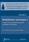 Livre numérique Traité d'hydraulique environnementale Volume 6: modélisation numérique 2: volumes finis, approches spectrales, assimilation de données