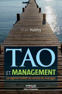 Tao et management, LA SAGESSE TAOÏSTE AU SERVICE DU MANAGER