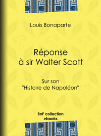 R?ponse ? sir Walter Scott, Sur son