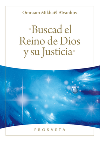 «Buscad el Reino de Dios y su Justicia»