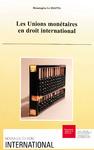 Livre numérique Les unions monétaires en droit international