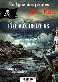 L'ile aux treize os, tome 1, épisode 3 (La ligue des pirates)
