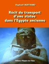 Livre numérique Récit du transport d'une statue dans l'Egypte ancienne