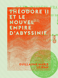 Théodore II et le nouvel empire d'Abyssinie