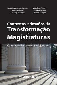 Contextos e desafios de transforma??o das magistraturas