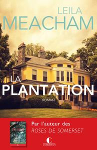 La Plantation, Une terre promise, un nouveau départ, un amour inoubliable