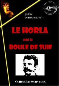 Le Horla (suivi de Boule de Suif)