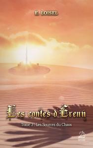LES CONTES D'ERENN - T03 - LES SOURCES DU CHAOS