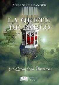 La qu?te de Pablo, tome 1 : Le Coeur de la Princesse