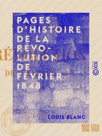 Pages d'histoire de la R?volution de f?vrier 1848