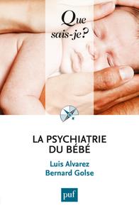 La psychiatrie du bébé, « Que sais-je ? » n° 3810