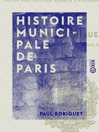 Histoire municipale de Paris, Depuis les origines jusqu'? l'av?nement de Henri III