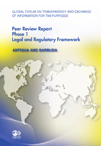 Global Forum on Transparency and Exchange of Information for Tax Purposes Peer Reviews: Antigua and