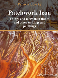 Patchwork Icon (Things and more than things) and other writings and paintings