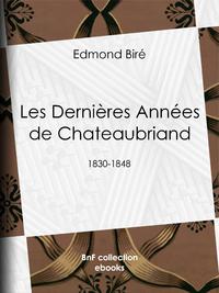 Les Derni?res Ann?es de Chateaubriand