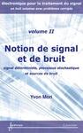 Livre numérique Notion de signal et de bruit : signal déterministe, processus stochastique et sources de bruit (Manuel d'électronique pour le traitement du signal avec problèmes corrigés Vol. 2)